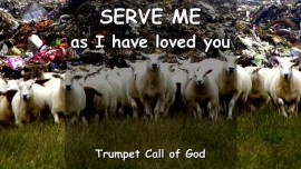 YahuShua says - Serve Me as I have loved you