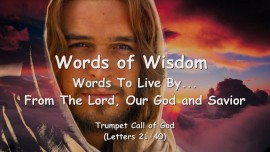 2. WORDS of WISDOM from YAHUSHUA... Words to Live by - Trumpet Call of God