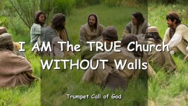 2004-10-24 - I am the true Church without Walls-One Truth-One Church-One Body-Trumpet Call of God-Love Letter from God