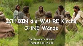 2004-10-24 - Ich bin die wahre Kirche ohne Waende-eine Wahrheit-eine Kirche-ein Leib-Die Trompete Gottes-Liebesbrief von Gott