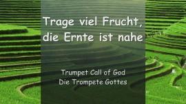 2005-04-21 Trompete Gottes - Der Herr YahuShua sagt... Trage viel Frucht... Die Ernte ist Nahe