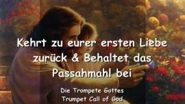 2007-03-20 - Kehrt zurueck zu eurer ersten Liebe-Behaltet das Passahmahl bei-Trompete Gottes-Liebesbrief von Gott