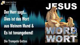 2009-11-03 - Das Wort aus dem Mund Gottes-Tonangebend-Die Trompete Gottes-Liebesbrief von Jesus