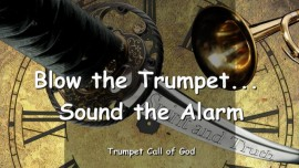 2010-04-28 - Blow the Trumpet-Sound the Alarm-Trumpet Call of God-Loveletter from God
