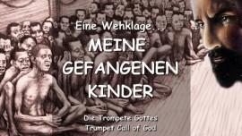 2010-07-12 - Wehklage des Herrn-Gefangene Kinder-Trompetenruf Gottes-Liebesbrief von Jesus an Seine Kinder