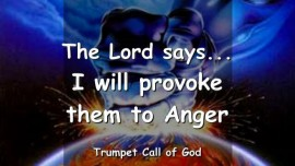 2011-04-25 - I will provoke them to anger says the Lord-Trumpet Call of God