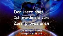 2011-04-25 - Ich werde sie zum Zorn provozieren sagt der Herr-Trompetenruf Gottes