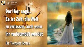 2011-08-01 - Ernte des Herrn-Es ist Zeit die Welt zu verlassen-Verleumdung-Spott-Die Trompete Gottes