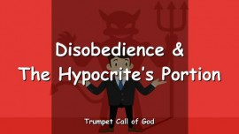 2011-08-20 - The Lord explains Disobedience and the Hypocrites Portion-Trumpet Call of God-Love Letter from God