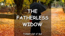 The Lord speaks about the fatherless Widow-Trumpet Call of God
