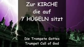 Trompete Gottes - Das sagt Gott zur Kirche, die auf 7 Huegeln sitzt