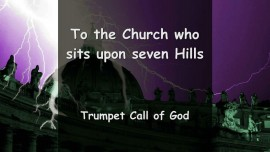 Trumpet Call of God - Thus says The Lord to the Church who sits upon seven Hills
