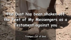 2006-07-16 - THE DUST HAS BEEN SHAKEN OFF THE FEET OF MY MESSENGERS AS TESTAMENT AGAINST YOU-TRUMPET CALL OF GOD-Loveletter from God