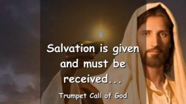 2007-06-19 - SALVATION IS GIVEN and MUST BE RECEIVED-TRUMPET CALL OF GOD-Love Letter from Jesus