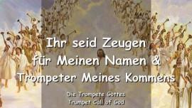2010-03-25 - IHR SEID ZEUGEN FUER MEINEN NAMEN-TROMPETER MEINES KOMMENS-DER TROMPETENRUF GOTTES