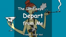 2010-07-06 Depart from Me I never knew you says the Lord Trumpet Call of God