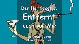 2010-07-06 ENTFERNT EUCH VON MIR ICH KANNTE EUCH NIE Sagt der Herr TROMPETE GOTTES