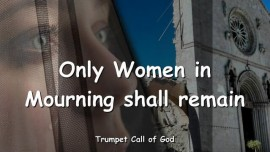 2010-10-19 - ONLY WOMEN IN MOURNING SHALL REMAIN-TRUMPET CALL OF GOD-Loveletter from God