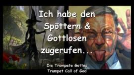 2011-07-25 - Spoetter Gottlose Gerufene Gottes Ich habe allen zugerufen-Trompete Gottes-Liebesbrief von Gott