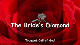 2013-04-22 - The Diamond of the Lords Bride-Trumpet Call of God-Loveletter from God