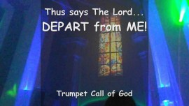 Thus says The Lord... Depart from Me