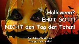 2004-10-06 - Halloween nein-Ehrt Gott-Nicht den Tag der Toten-Trompetenruf Gottes-Trompete Gottes-Liebesbrief von Gott