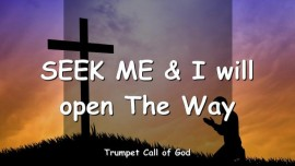 2004-12-25 - The Lord says-Seek Me and I will open the Way-Trumpet Call of God-Loveletter from God