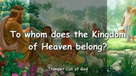 2005-01-02 - To whom does the Kingdom of Heaven belong-Trumpet Call of God-Loveletter from God