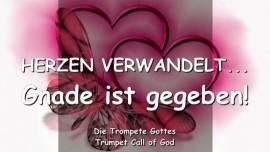 2005-07-02 - Herzen verwandelt-Gnade ist gegeben-Trompete Gottes-Liebesbrief von Gott
