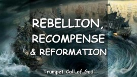 2007-01-22 - REBELLION RECOMPENSE REFORMATION-As in the Days of Noah-TRUMPET CALL OF GOD