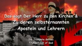 2009-07-16 - Das sagt der Herr zu den Kirchen und ihren selbsternannten Apostel und Lehrer-Trompete Gottes