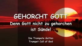 2010-02-04 - Gehorcht Gott-Denn Gott nicht zu gehorchen ist Suende-Trompete Gottes-Liebesbrief von Gott