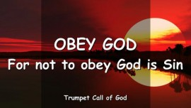 2010-02-04 - Obey God-For not to obey God is Sin-Trumpet Call of God-Love Letter from God