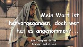 2010-04-18 - Mein Wort ist hervor gegangen doch wer hat es angenommen-Trompete Gottes-Liebesbrief von Gott
