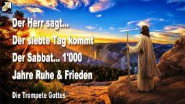 2005-04-18 - Der siebte Tag-Eintausend Jahre Ruhe und Frieden-Der Sabbat-Die Trompete Gottes
