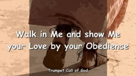 2006-01-08 - Walk in Me and show me your Love by your Obedience-Trumpet Call of God-Loveletter from God