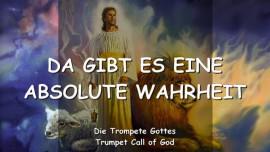 2006-04-07 - Der Herr sagt-Es gibt eine absolute Wahrheit-Trompete Gottes-Liebesbrief von Gott