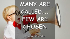 2006-11-12 MANY ARE CALLED FEW ARE CHOSEN The Lord elucidates TRUMPET CALL OF GOD