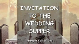 2010-04-27 - Invitation to the Wedding Supper of the Lamb-Trumpet Call of God