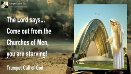 2011-03-26 - Come out of the Churches of Men-You are Starving-Trumpet Call of God-Love Letter from Jesus