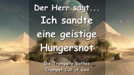 ICH SANDTE EINE GEISTIGE HUNGERSNOT Sagt der Herr DIE TROMPETE GOTTES