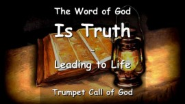 The Word of God is Truth - Leading to Life