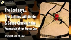 2005-09-17 - Letters from God will divide-Cracks in the Foundation of the Status Quo-Trumpet Call of God