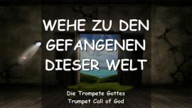 2006-02-24 - Das sagt der Herr-WEHE ZU DEN GEFANGENEN DER WELT-DIE TROMPETE GOTTES