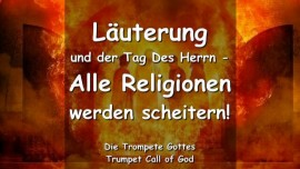 2006-12-11 LAEUTERUNG DER TAG DES HERRN ALLE RELIGIONEN WERDEN SCHEITERN Sagt der Herr TROMPETE GOTTES