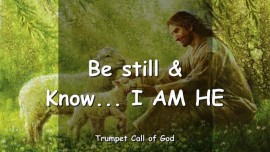 2010-11-15 - BE STILL AND KNOW-I AM HE-TRUMPET CALL OF GOD