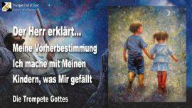 2011-03-19 - Vorherbestimmung-Kinder Gottes-Soehne und Toechter Gottes-Die Trompete Gottes