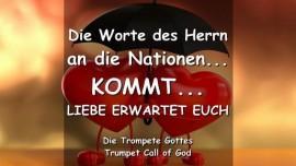 DAS WORT DES HERRN AN DIE NATIONEN-KOMMT LIEBE ERWARTET EUCH-TROMPETENRUF GOTTES-Die Trompete Gottes