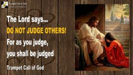 2005-03-26 - Do not judge Others-For as you judge you shall be judged-Trumpet Call of God