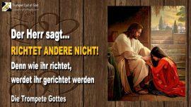2005-03-26 - Richtet Andere nicht-Denn wie ihr richtet werdet ihr gerichtet werden-Die Trompete Gottes